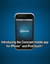 Comcast Mobile App for iPhoneTM and iPod touch®